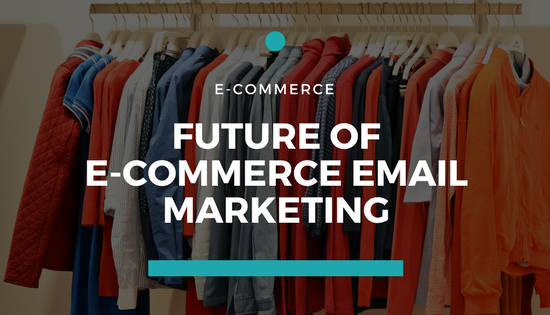 E-COMMERCE EMAIL MARKETING