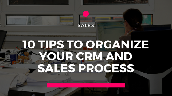 10 Key Tips to Organize your CRM